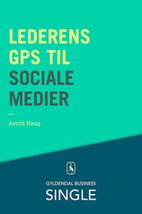 Ledernes GPS til sociale medier, Astrid haug