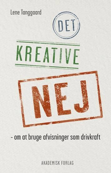 Det kreative nej, lene tanggaard